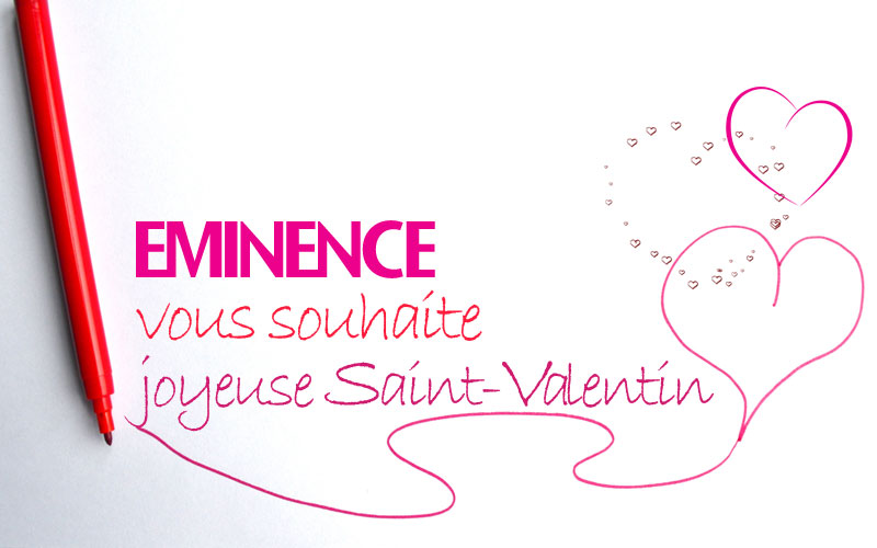 EMINENCE vous souhaite joyeuse Saint-Valentin.