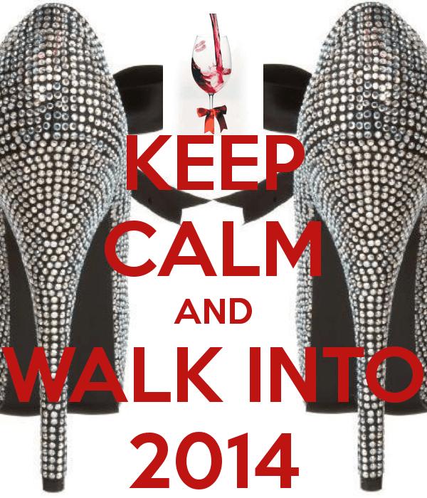 keep-calm-and-walk-into-2014